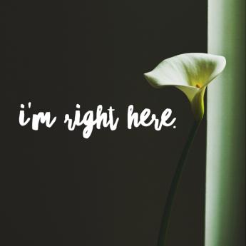 I'm Right Here laquemada.org #trust #therapy #survivors